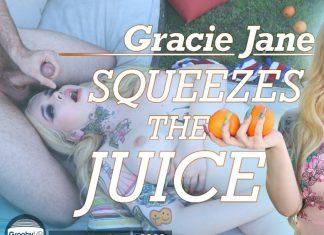 Gracie Jane Squeezes The Juice!
